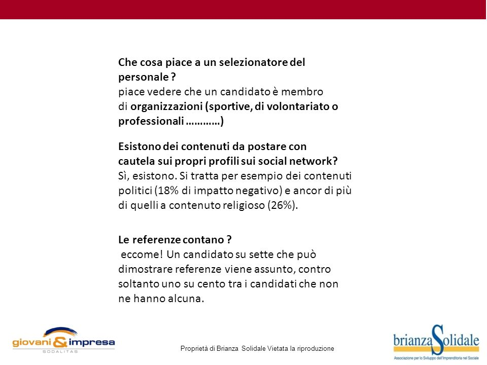 Proprietà di Brianza Solidale Vietata la riproduzione Che cosa piace a un selezionatore del personale .
