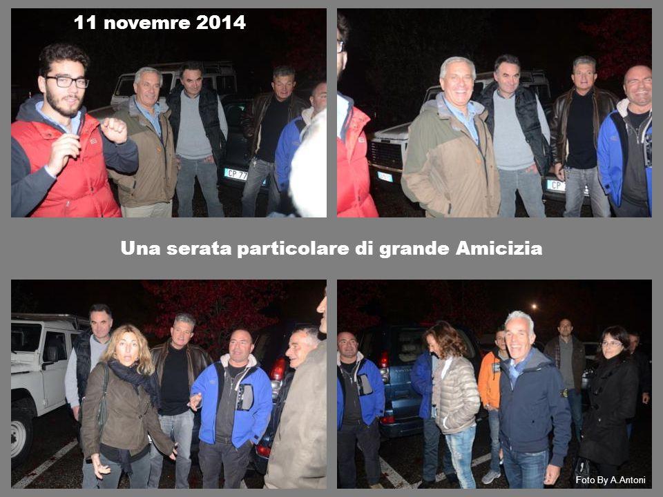 Una serata particolare di grande Amicizia 11 novemre 2014 Foto By A.Antoni