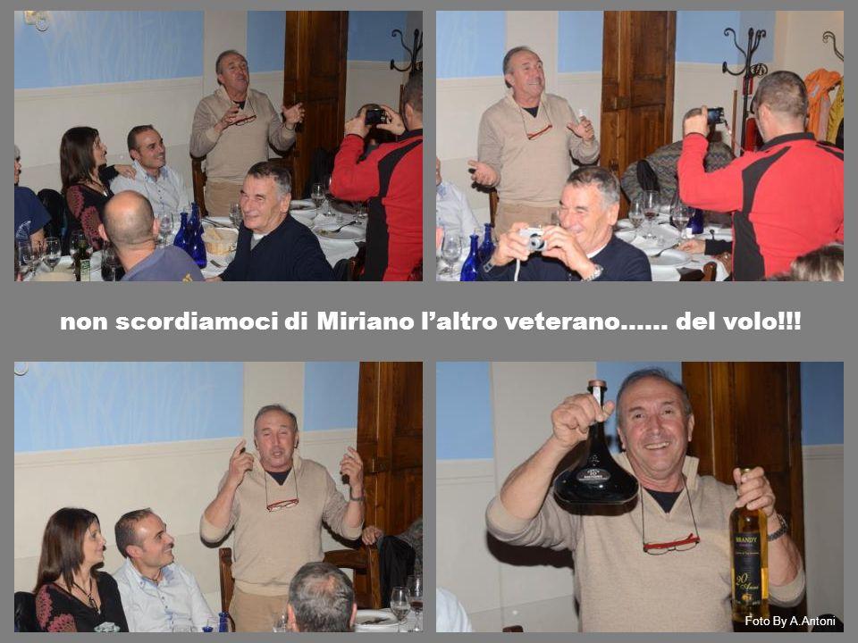 non scordiamoci di Miriano l'altro veterano…… del volo!!! Foto By A.Antoni