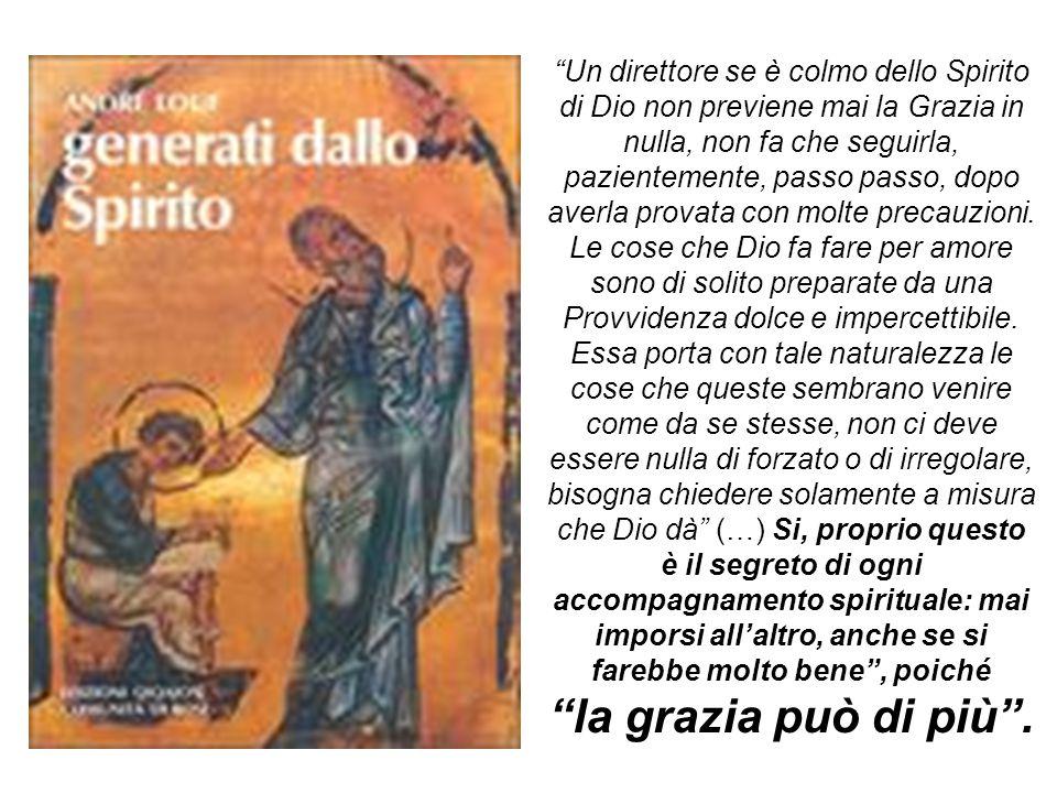 """""""Un direttore se è colmo dello Spirito di Dio non previene mai la Grazia in nulla, non fa che seguirla, pazientemente, passo passo, dopo averla provat"""