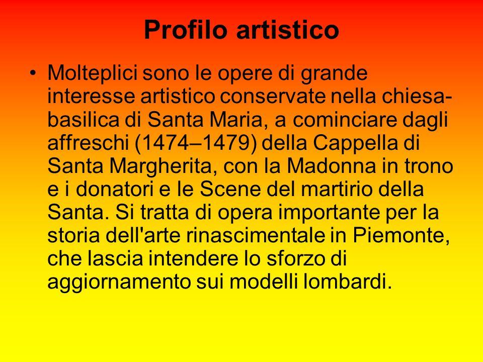 Profilo artistico Molteplici sono le opere di grande interesse artistico conservate nella chiesa- basilica di Santa Maria, a cominciare dagli affresch