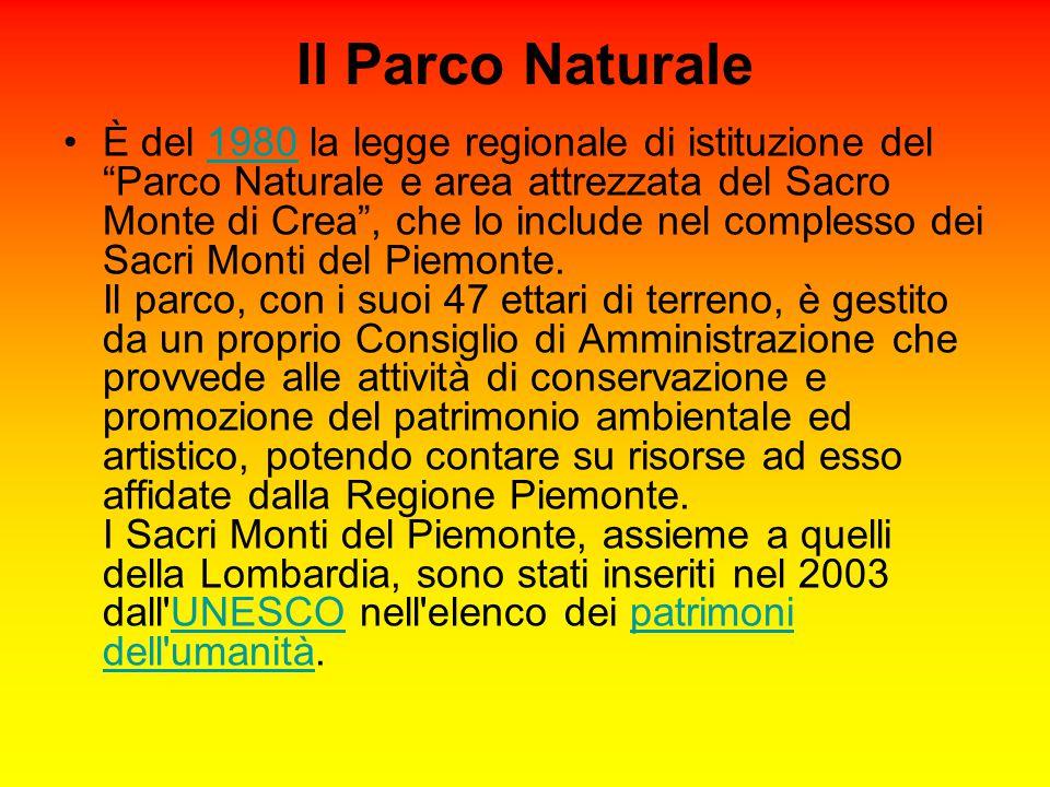 Il Parco Naturale È del 1980 la legge regionale di istituzione del Parco Naturale e area attrezzata del Sacro Monte di Crea , che lo include nel complesso dei Sacri Monti del Piemonte.