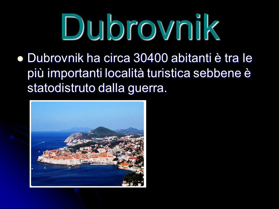 Dubrovnik Dubrovnik ha circa 30400 abitanti è tra le più importanti località turistica sebbene è statodistruto dalla guerra. Dubrovnik ha circa 30400