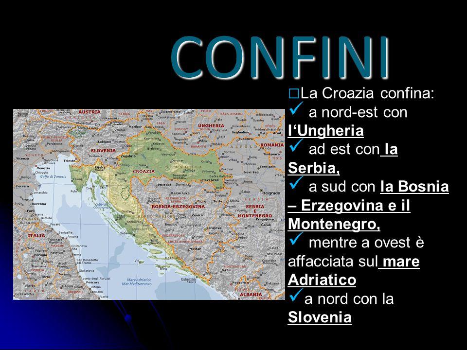 CONFINI □ La Croazia confina: a nord-est con l'Ungheria ad est con la Serbia, a sud con la Bosnia – Erzegovina e il Montenegro, mentre a ovest è affac