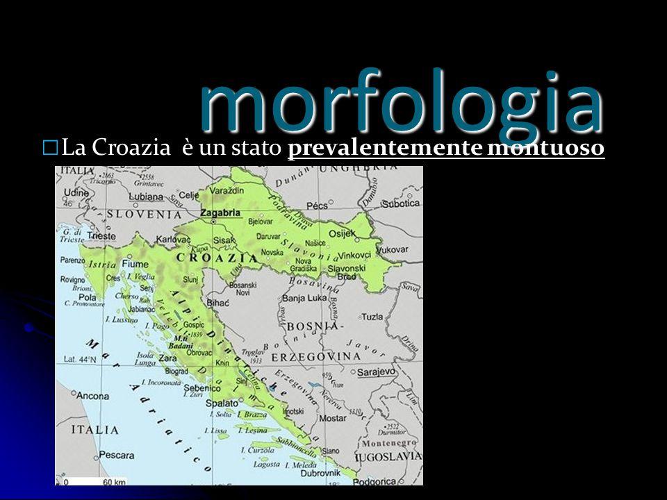 morfologia □ La Croazia è un stato prevalentemente montuoso
