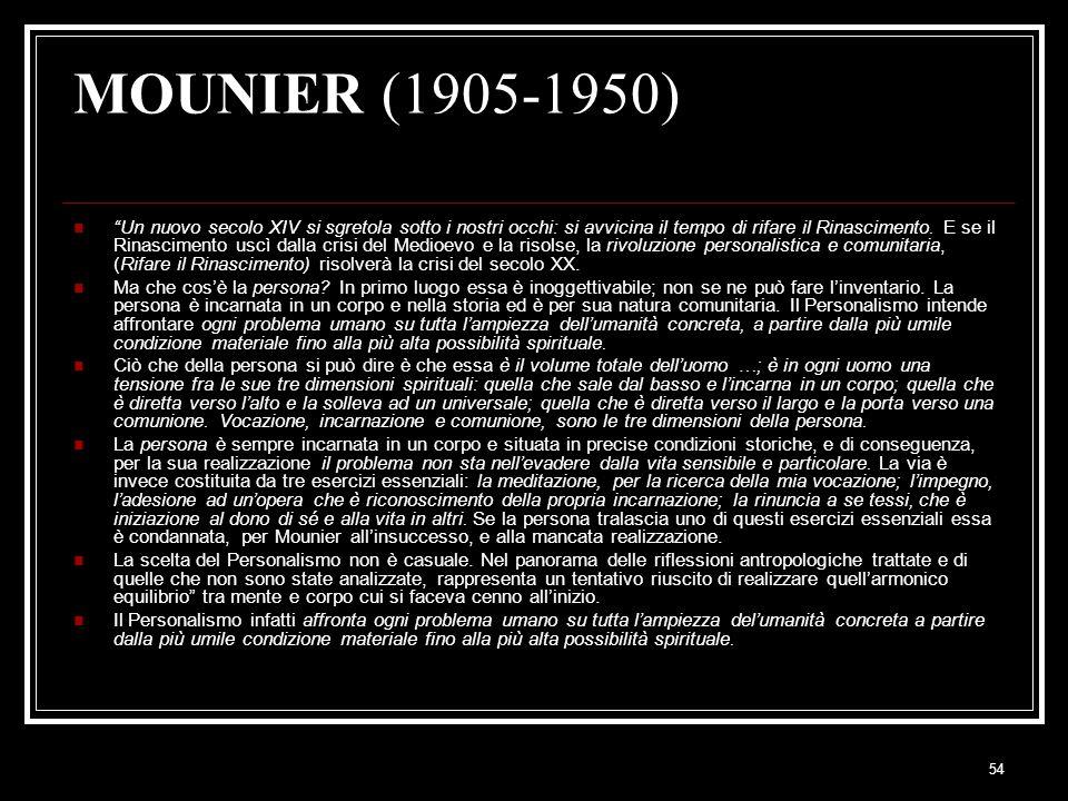 """54 MOUNIER (1905-1950) """"Un nuovo secolo XIV si sgretola sotto i nostri occhi: si avvicina il tempo di rifare il Rinascimento. E se il Rinascimento usc"""