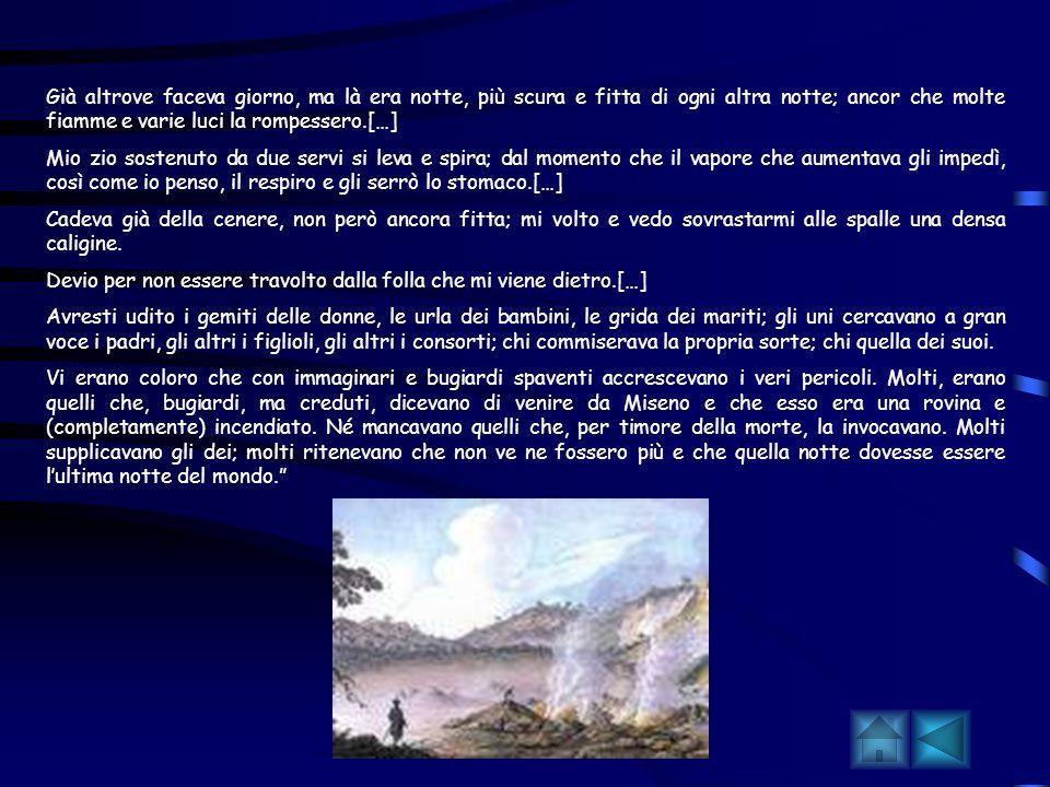 LETTERA DI PLINIO IL GIOVANE Nel 79 d.C. Plinio il Giovane descrisse in due lettere a Tacito l'eruzione del Vesuvio che provocò una delle più famose c