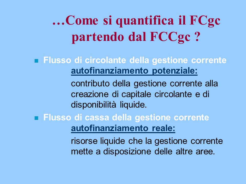 …Come si quantifica il FCgc partendo dal FCCgc .