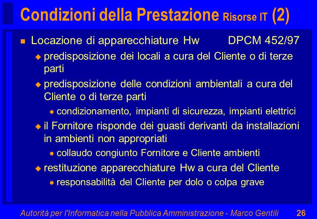 Autorità per l'Informatica nella Pubblica Amministrazione - Marco Gentili26 Condizioni della Prestazione Risorse IT (2) n Locazione di apparecchiature