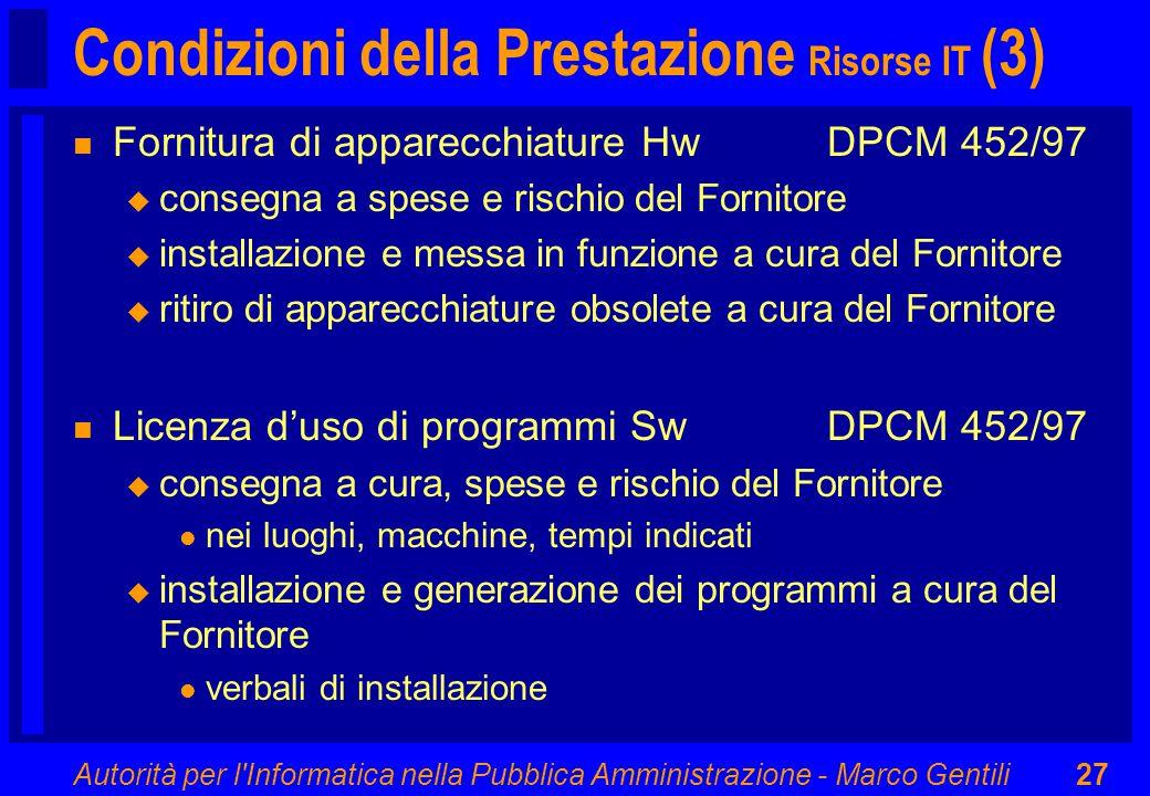 Autorità per l'Informatica nella Pubblica Amministrazione - Marco Gentili27 Condizioni della Prestazione Risorse IT (3) n Fornitura di apparecchiature