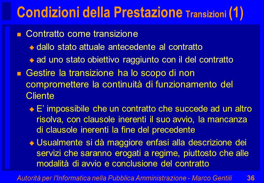 Autorità per l'Informatica nella Pubblica Amministrazione - Marco Gentili36 Condizioni della Prestazione Transizioni (1) n Contratto come transizione