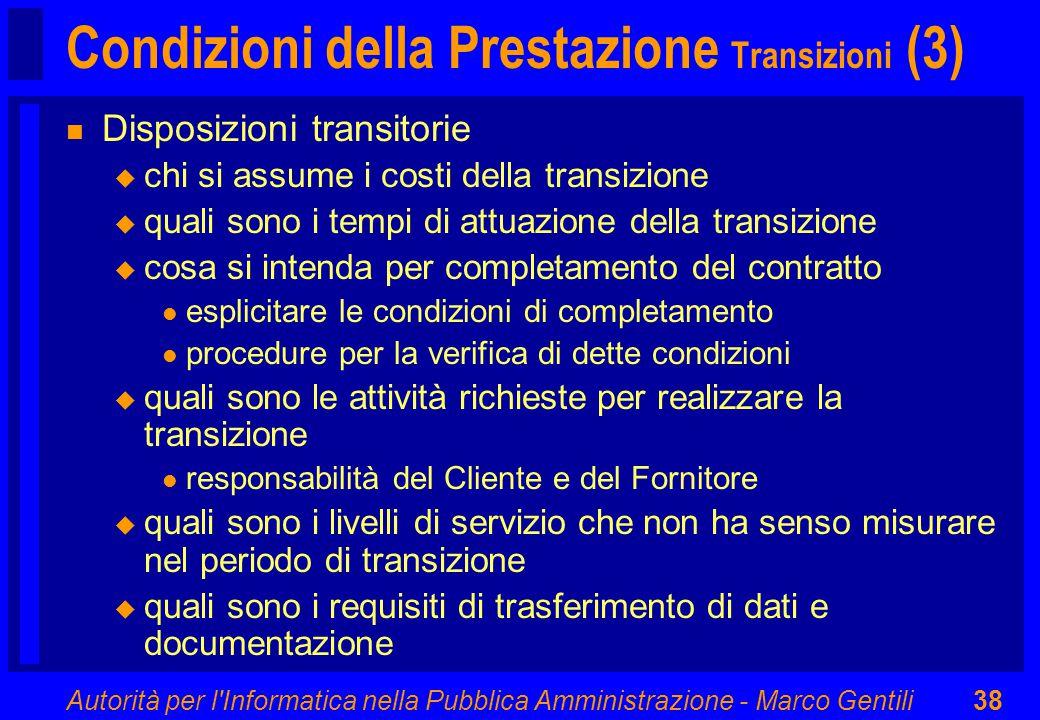 Autorità per l'Informatica nella Pubblica Amministrazione - Marco Gentili38 Condizioni della Prestazione Transizioni (3) n Disposizioni transitorie u