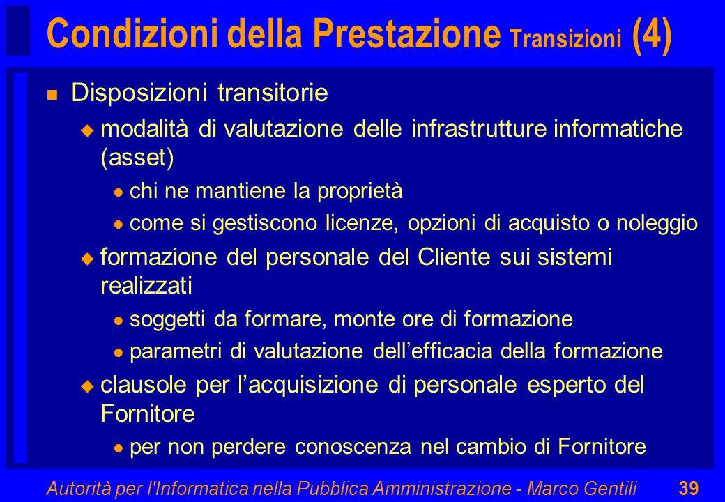 Autorità per l'Informatica nella Pubblica Amministrazione - Marco Gentili39 Condizioni della Prestazione Transizioni (4) n Disposizioni transitorie u