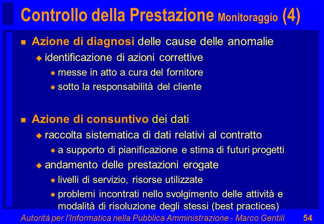 Autorità per l'Informatica nella Pubblica Amministrazione - Marco Gentili54 Controllo della Prestazione Monitoraggio (4) n Azione di diagnosi delle ca