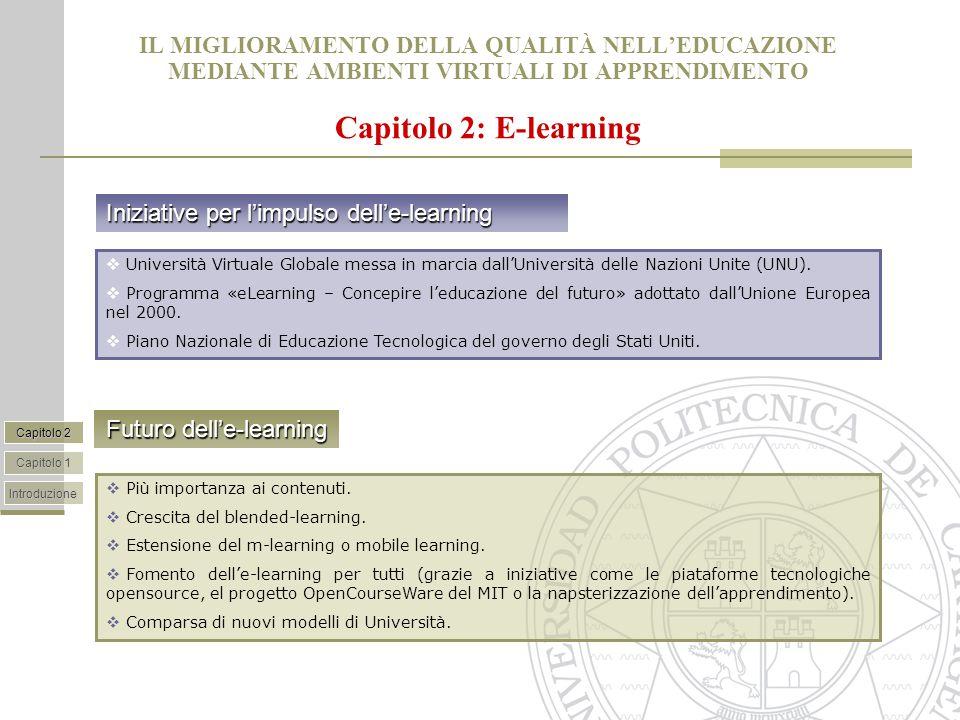 IL MIGLIORAMENTO DELLA QUALITÀ NELL'EDUCAZIONE MEDIANTE AMBIENTI VIRTUALI DI APPRENDIMENTO Capitolo 2: E-learning  Università Virtuale Globale messa in marcia dall'Università delle Nazioni Unite (UNU).