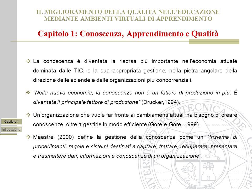 IL MIGLIORAMENTO DELLA QUALITÀ NELLA'EDUCAZIONE MEDIANTE AMBIENTI VIRTUALI DI APPRENDIMENTO Capitolo 6: Studio Empirico II.