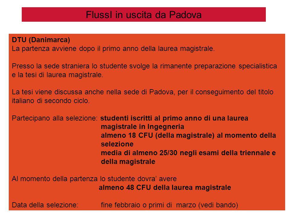 FlussI in uscita da Padova DTU (Danimarca) La partenza avviene dopo il primo anno della laurea magistrale.