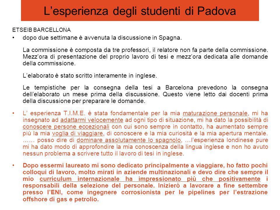 L'esperienza degli studenti di Padova ETSEIB BARCELLONA dopo due settimane è avvenuta la discussione in Spagna.