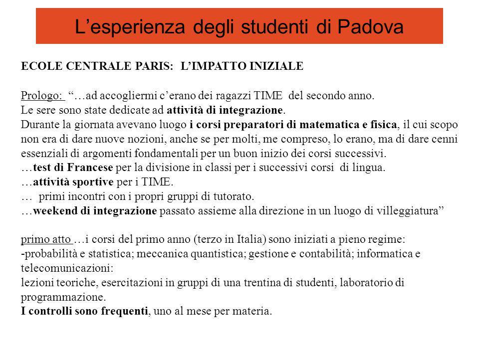 L'esperienza degli studenti di Padova ECOLE CENTRALE PARIS: L'IMPATTO INIZIALE Prologo: …ad accogliermi c'erano dei ragazzi TIME del secondo anno.