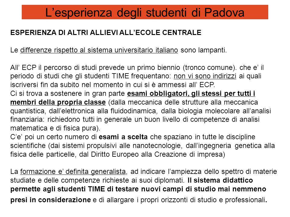 L'esperienza degli studenti di Padova ESPERIENZA DI ALTRI ALLIEVI ALL'ECOLE CENTRALE Le differenze rispetto al sistema universitario italiano sono lampanti.