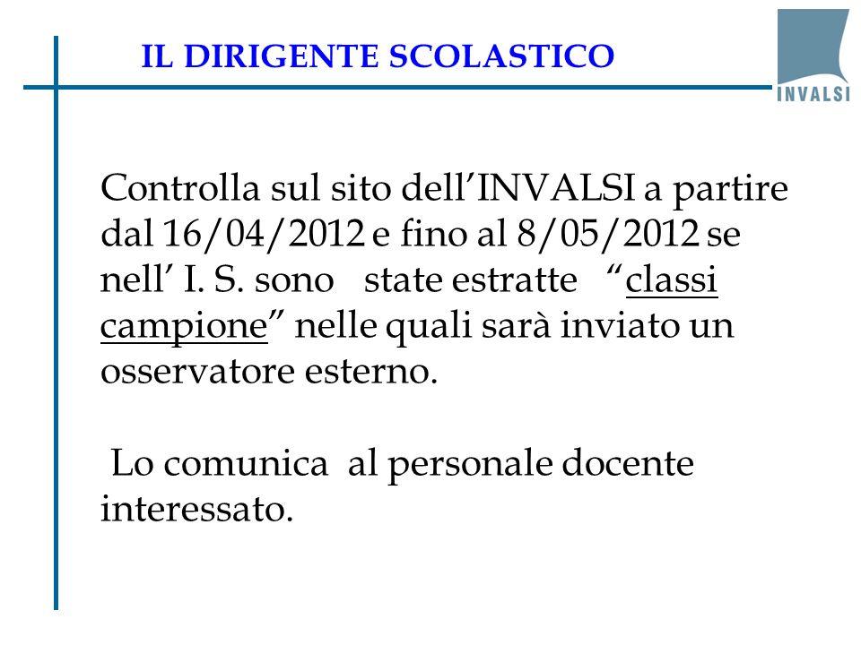 """Controlla sul sito dell'INVALSI a partire dal 16/04/2012 e fino al 8/05/2012 se nell' I. S. sono state estratte """"classi campione"""" nelle quali sarà inv"""