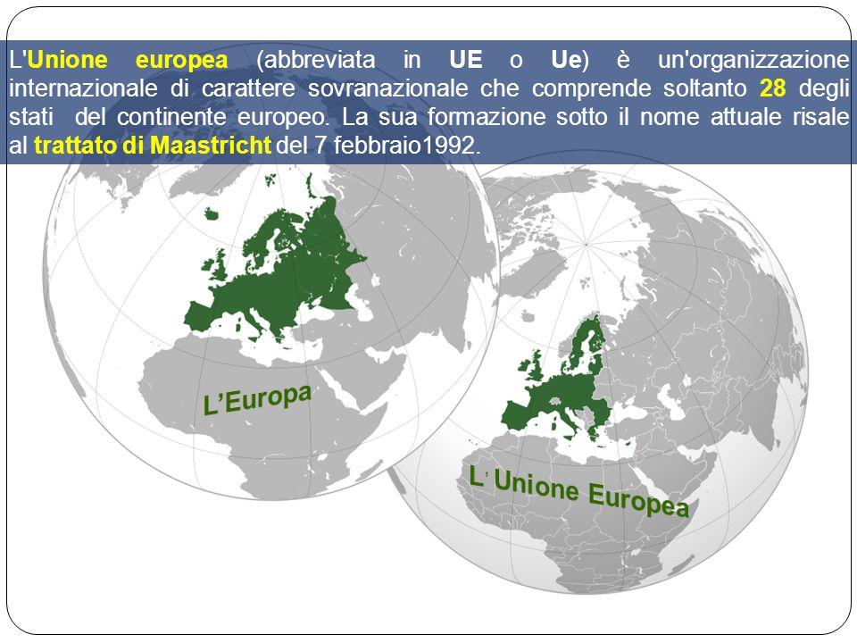 L'Unione europea (abbreviata in UE o Ue) è un'organizzazione internazionale di carattere sovranazionale che comprende soltanto 28 degli stati del cont