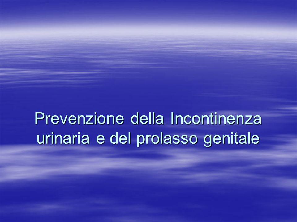 Prevenzione della Incontinenza urinaria e del prolasso genitale