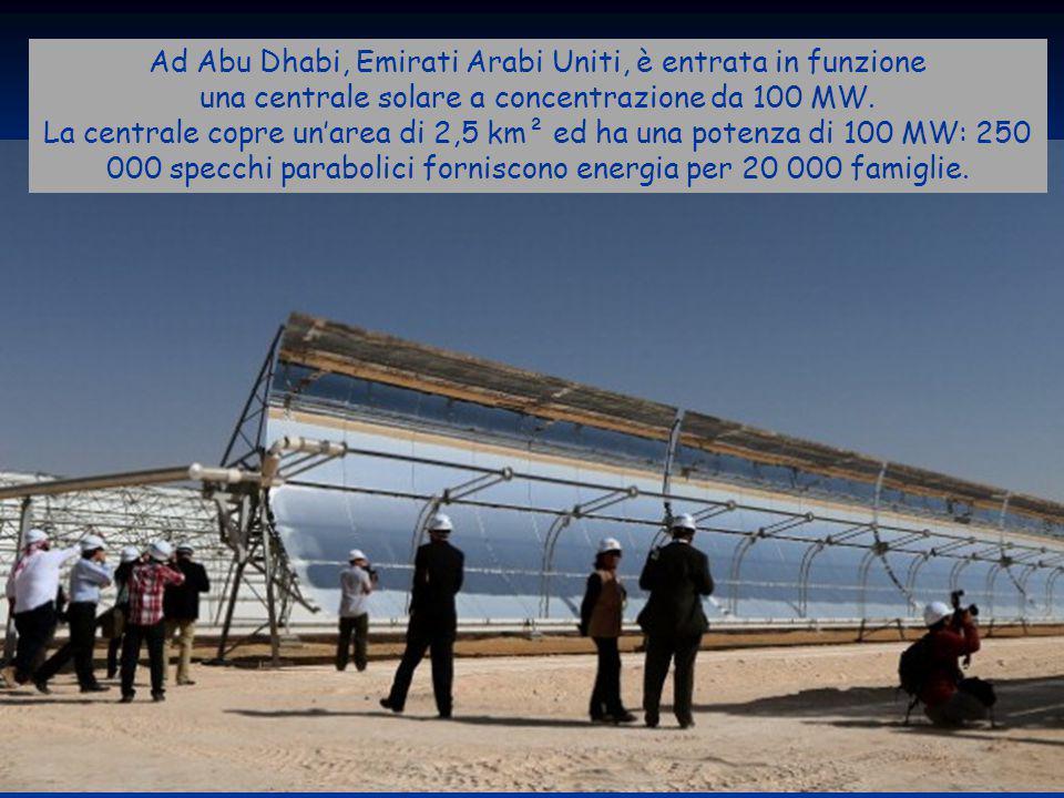 43ENEA - educarsi al futuro Ad Abu Dhabi, Emirati Arabi Uniti, è entrata in funzione una centrale solare a concentrazione da 100 MW. La centrale copre