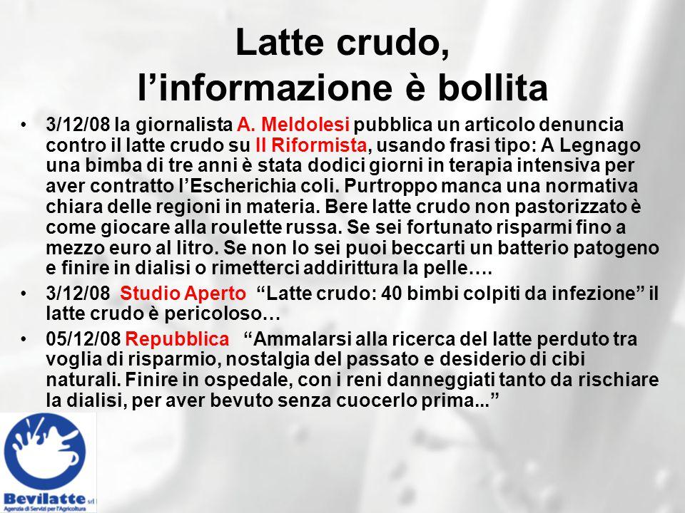Latte crudo, l'informazione è bollita 3/12/08 la giornalista A.