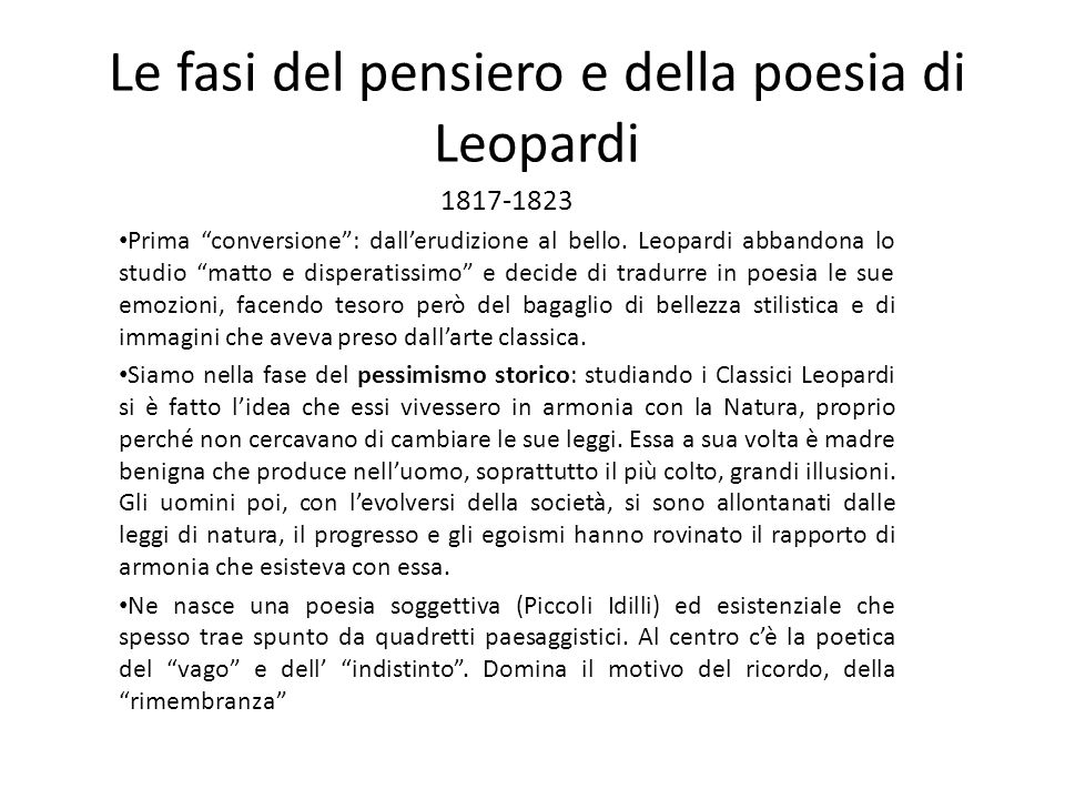 """Le fasi del pensiero e della poesia di Leopardi 1817-1823 Prima """"conversione"""": dall'erudizione al bello. Leopardi abbandona lo studio """"matto e dispera"""