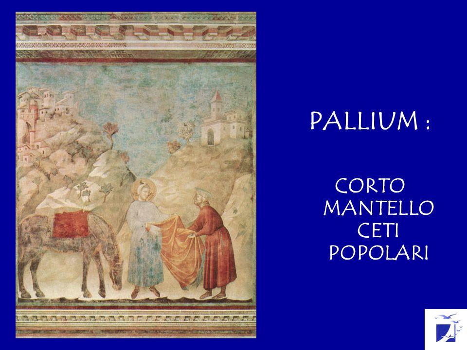 PALLIUM : CORTO MANTELLO CETI POPOLARI