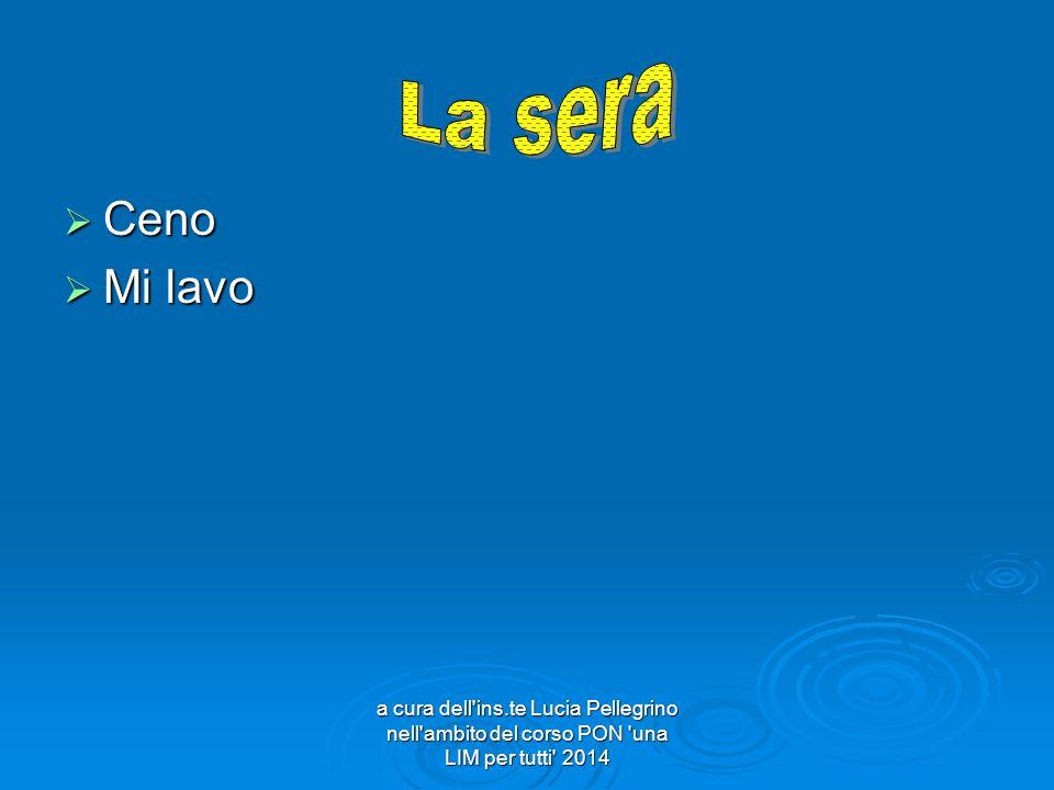  Ceno  Mi lavo a cura dell'ins.te Lucia Pellegrino nell'ambito del corso PON 'una LIM per tutti' 2014