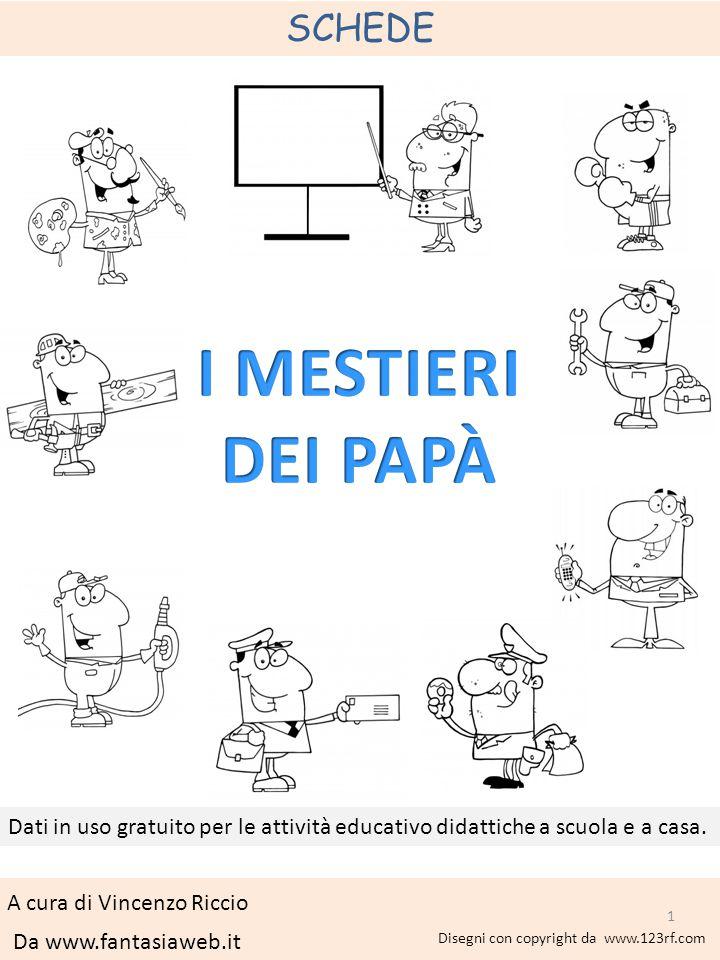 SCHEDE Da www.fantasiaweb.it Disegni con copyright da www.123rf.com A cura di Vincenzo Riccio Dati in uso gratuito per le attività educativo didattich