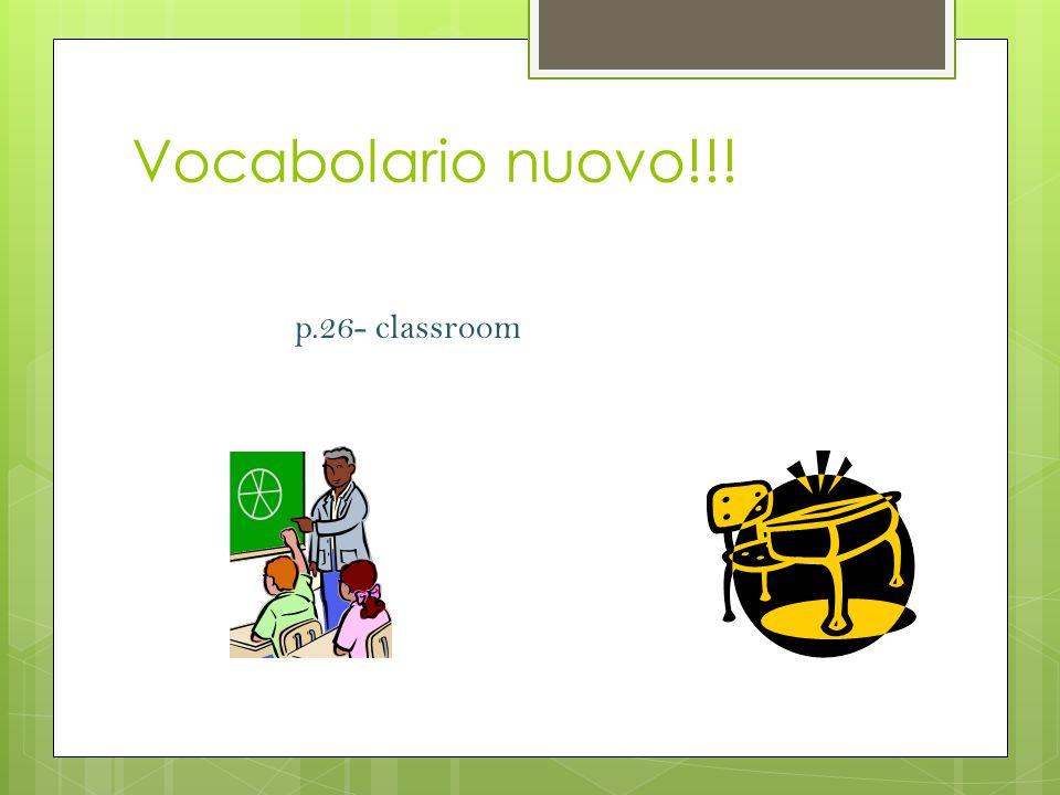 Vocabolario nuovo!!! p.26- classroom