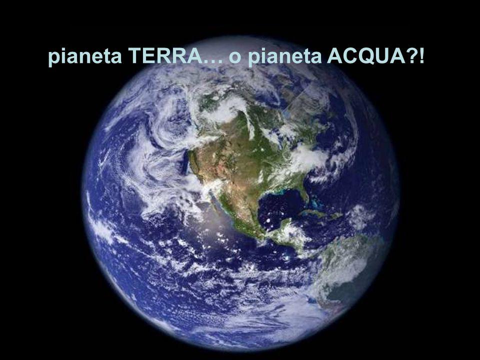 pianeta TERRA… o pianeta ACQUA?!