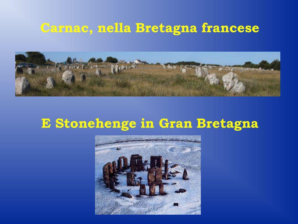 Carnac, nella Bretagna francese E Stonehenge in Gran Bretagna
