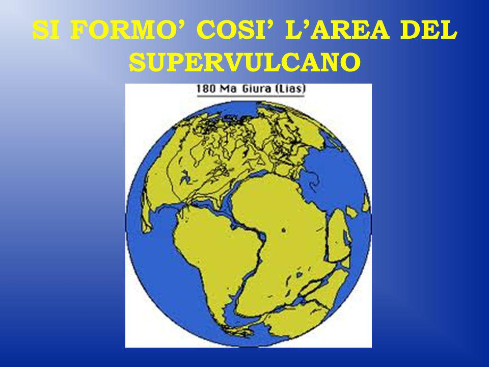 SI FORMO' COSI' L'AREA DEL SUPERVULCANO
