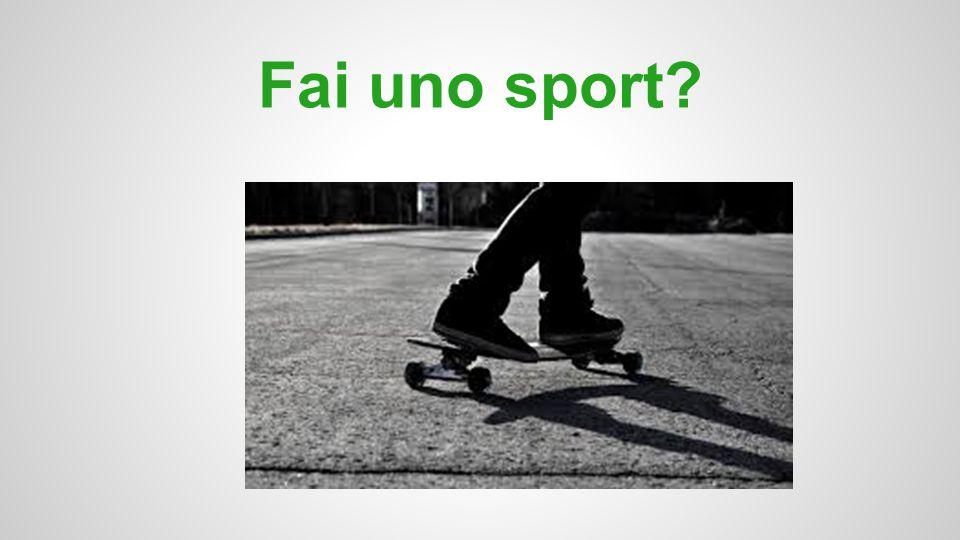Fai uno sport?