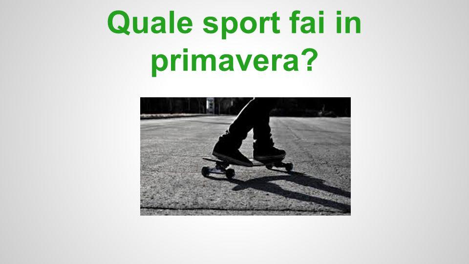 Quale sport fai in primavera?