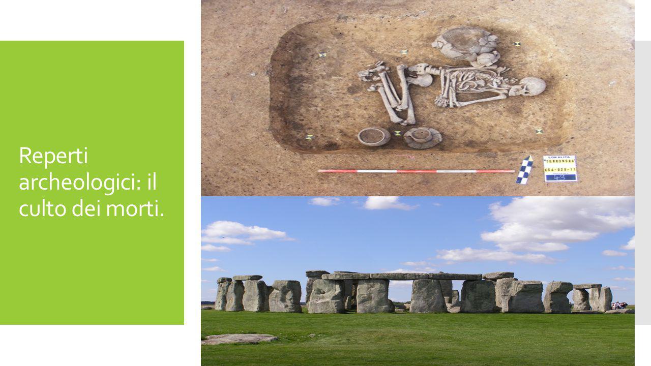 Reperti archeologici: il culto dei morti.