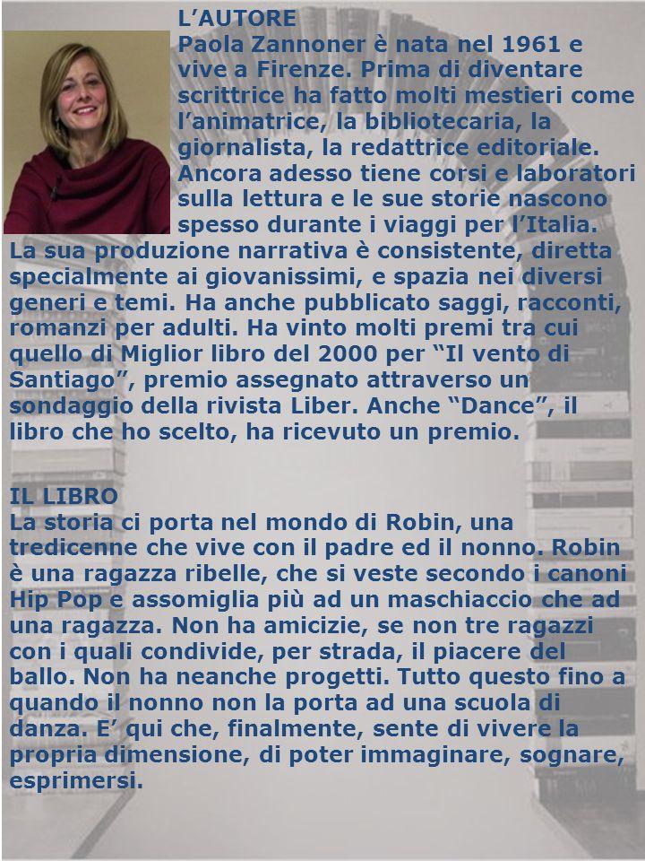 L'AUTORE Paola Zannoner è nata nel 1961 e vive a Firenze. Prima di diventare scrittrice ha fatto molti mestieri come l'animatrice, la bibliotecaria, l