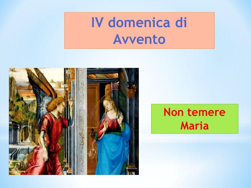 Non temere Maria IV domenica di Avvento