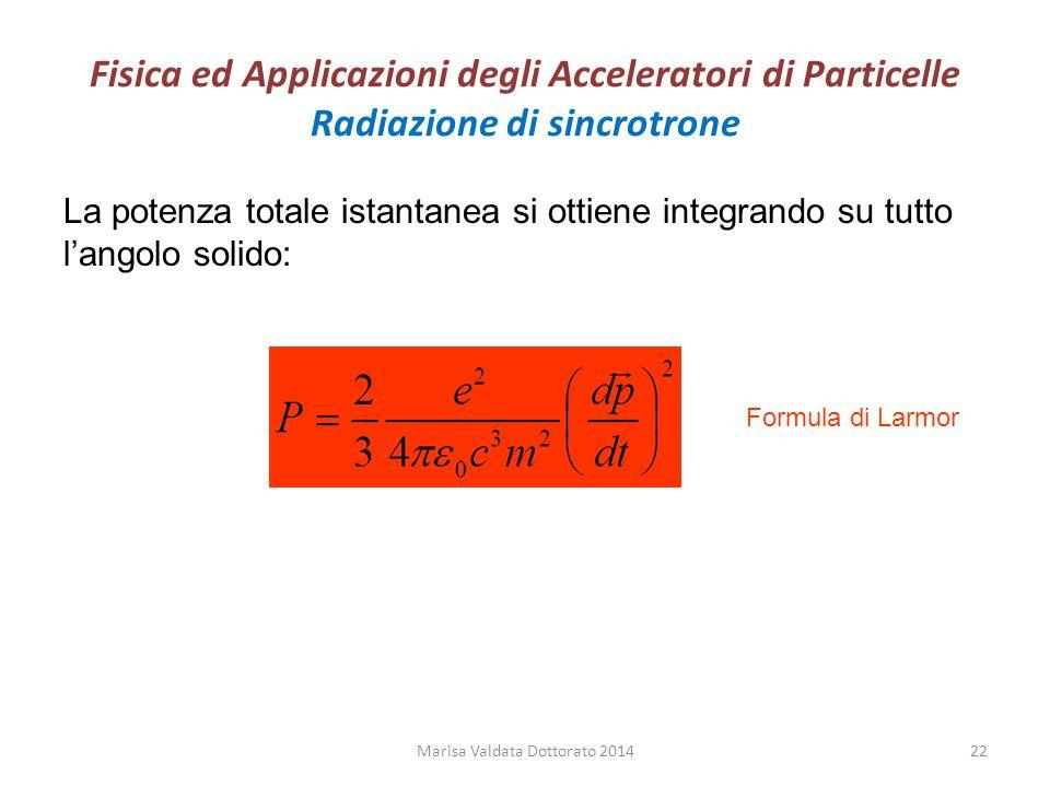 Fisica ed Applicazioni degli Acceleratori di Particelle Radiazione di sincrotrone La potenza totale istantanea si ottiene integrando su tutto l'angolo