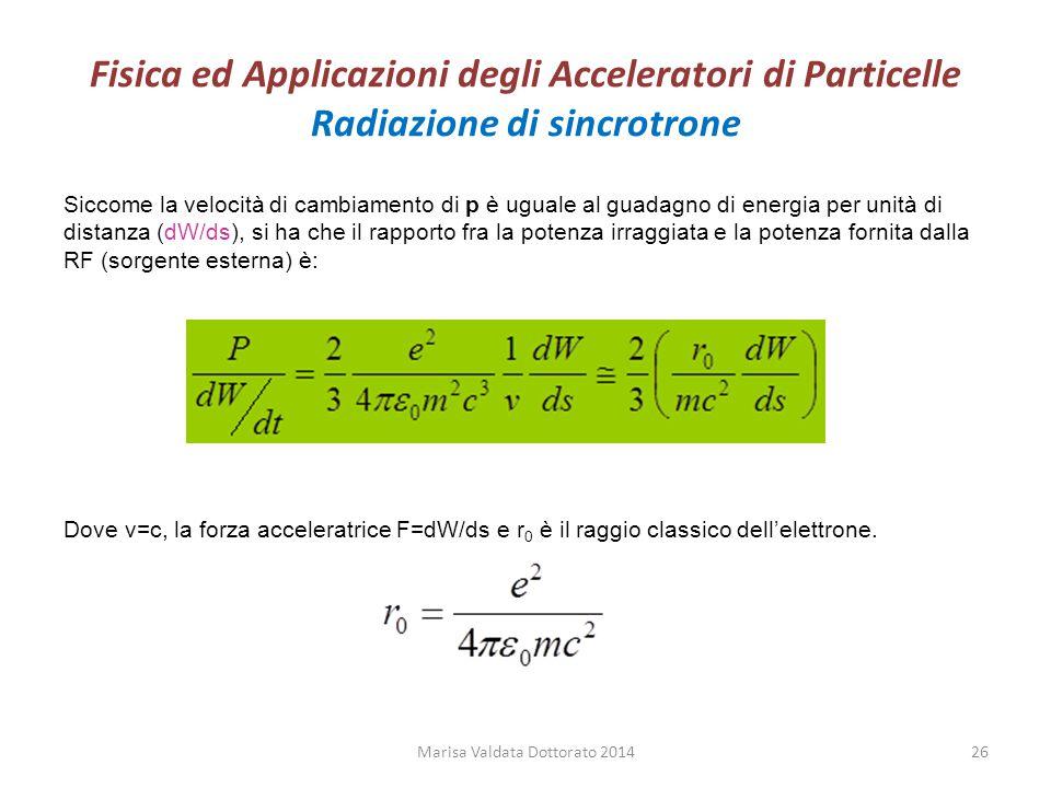 Fisica ed Applicazioni degli Acceleratori di Particelle Radiazione di sincrotrone Siccome la velocità di cambiamento di p è uguale al guadagno di ener