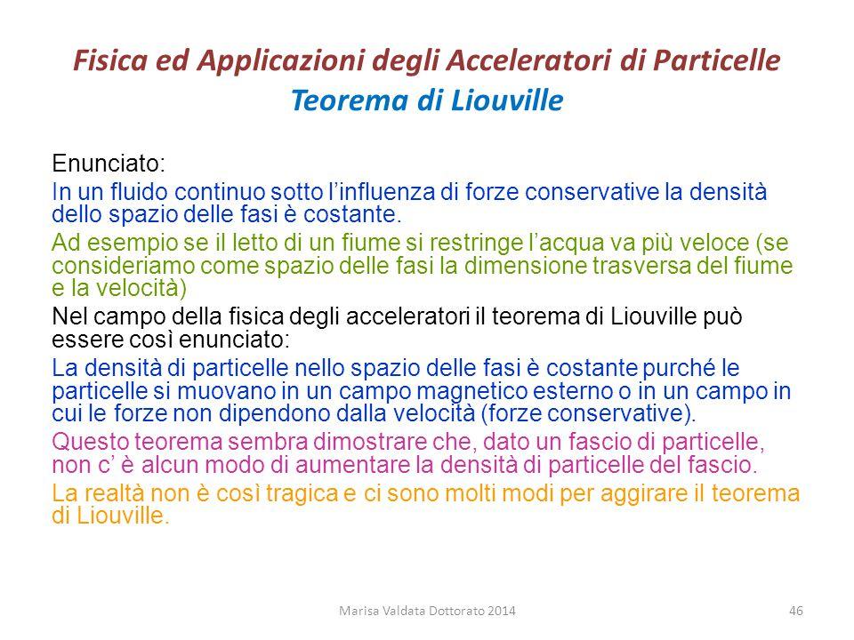Fisica ed Applicazioni degli Acceleratori di Particelle Teorema di Liouville Enunciato: In un fluido continuo sotto l'influenza di forze conservative