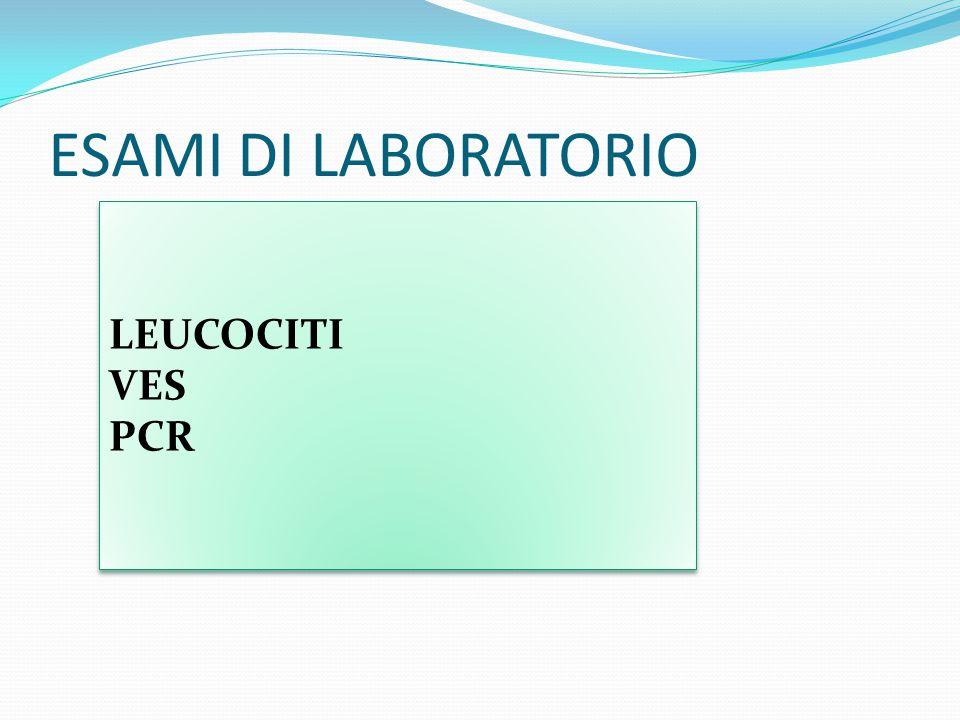 ESAMI DI LABORATORIO LEUCOCITI VES PCR LEUCOCITI VES PCR
