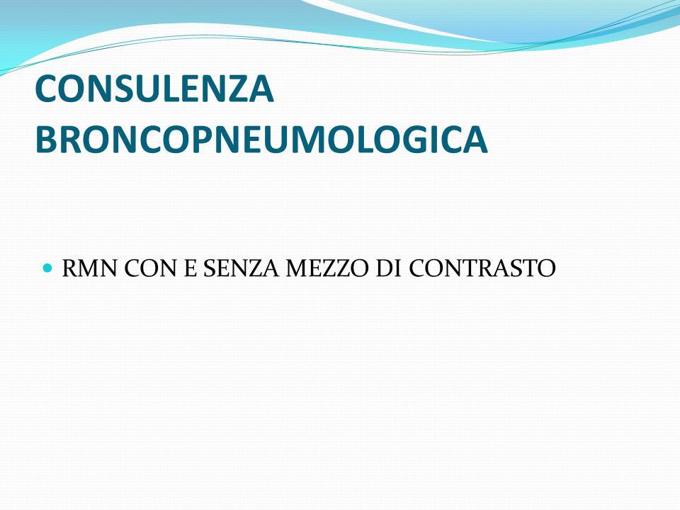 CONSULENZA BRONCOPNEUMOLOGICA RMN CON E SENZA MEZZO DI CONTRASTO