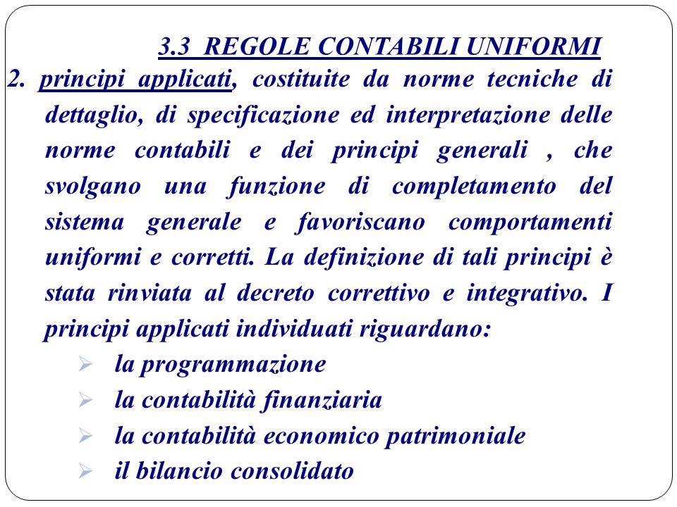 3.3 REGOLE CONTABILI UNIFORMI 2. principi applicati, costituite da norme tecniche di dettaglio, di specificazione ed interpretazione delle norme conta