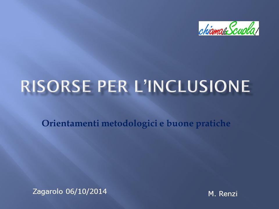 Orientamenti metodologici e buone pratiche M. Renzi Zagarolo 06/10/2014
