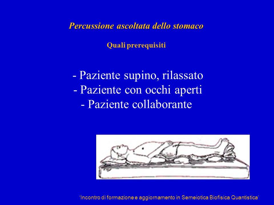 'Incontro di formazione e aggiornamento in Semeiotica Biofisica Quantistica' Percussione ascoltata dello stomaco Percussione ascoltata dello stomaco Q